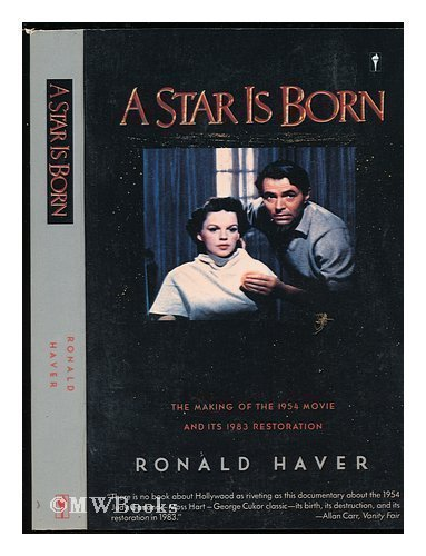A Star Is Born: The Story of the Making of the 1954 Movie, and Its 1983 Restoration
