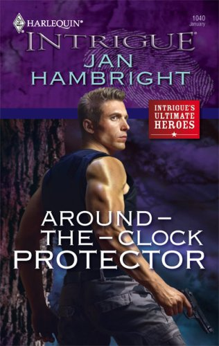 Around-The-Clock Protector (Harlequin Intrigue Series), JAN HAMBRIGHT