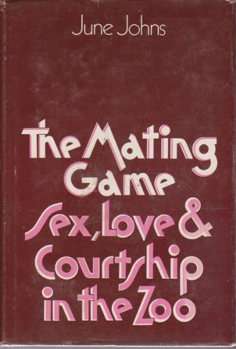 'THE MATING GAME, SEX, LOVE & COURTSHIP IN THE ZOO'