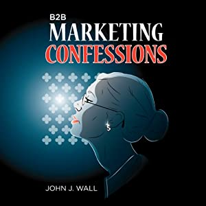 B2B Marketing Confessions Audiobook