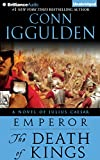 The Death of Kings (Emperor) Conn Iggulden