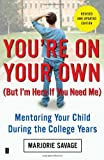 Youre On Your Own (But Im Here If You Need Me): Mentoring Your Child During the College Years