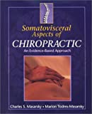 img - for Somatovisceral Aspects of Chiropractic: An Evidence-Based Approach, 1e by Charles S. Masarsky DC (2001-07-23) book / textbook / text book