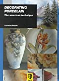 img - for Decorating Porcelain: The American Technique book / textbook / text book