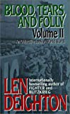 Blood, Tears, and Folly: An Objective Look at World War II (Blood, Tears, & Foll) (0061011355) by Deighton, Len