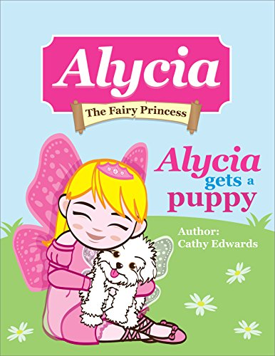 Alycia Gets A Puppy: Alycia The Fairy Princess Series front-105623