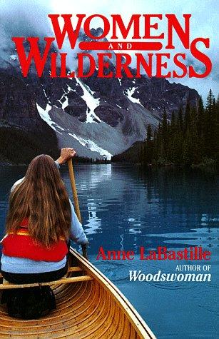 Women and Wilderness (Sierra Club Paperback Library), Anne LaBastille