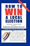 How To Win A Local Election, Revised