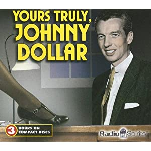 Yours Truly Johnny Dollar  - Radio Spirits