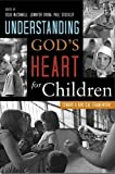Understanding Gods Heart for Children: Toward a Biblical Framework