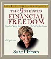 The 9 Steps to Financial Freedom: Practical and Spritual Steps So You Can Stop Worrying