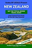 New Zealand: By Locals - A New Zealand Travel Guide Written By A New Zealander: The Best Travel Tips About Where to Go and What to See in New Zealand