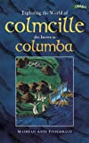 img - for Exploring the World of Colmcille: Also Known as Columba (Exploring) book / textbook / text book
