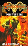 Shadowrun 39: Tails you Lose (0451458184) by Smedman, Lisa