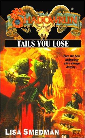 Shadowrun 39: Tails you Lose, Smedman, Lisa