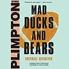 Mad Ducks and Bears: Football Revisited Hörbuch von George Plimpton, Steve Almond - foreword Gesprochen von: L. J. Ganser
