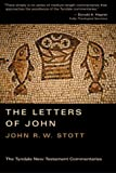 The Letters of John (Tyndale New Testament Commentaries) (0802803687) by Stott, John R. W.