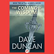 The Coming of Wisdom   Dave Duncan