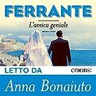 L'amica geniale: Primo libro | Livre audio Auteur(s) : Elena Ferrante Narrateur(s) : Anna Bonaiuto
