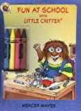Little Critter: Fun at School with Little Critter (0060539542) by Mayer, Mercer