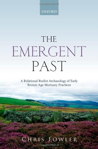 The Emergent Past: A Relational Realist Archaeology of Early Bronze Age Mortuary Practices