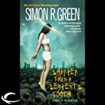 Sharper Than a Serpent's Tooth: Nightside, Book 6 (       UNABRIDGED) by Simon R. Green Narrated by Marc Vietor