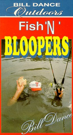 Bill Dance Outdoors: Fish 'N' Bloopers [VHS]