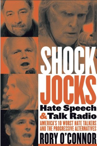 Shock Jocks: Hate Speech and Talk Radio: America?s Ten Worst Hate Talkers and the Progressive Alternatives