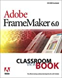 Adobe(R) FrameMaker(R) 6.0 Classroom in a Book