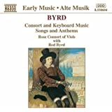 Byrd: Consort and Keyboard Music, Songs and Anthems
