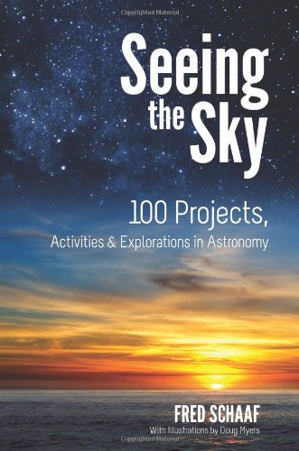 Seeing The Sky: 100 Projects, Activities & Explorations In Astronomy (Dover Children'S Science Books)