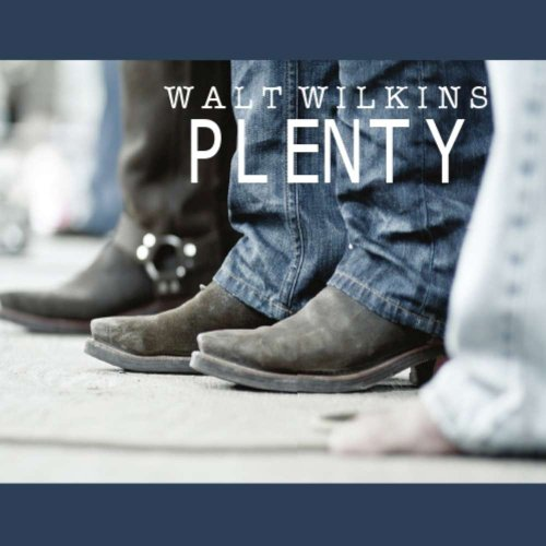 Walt Wilkins-Plenty-2012-404 Download
