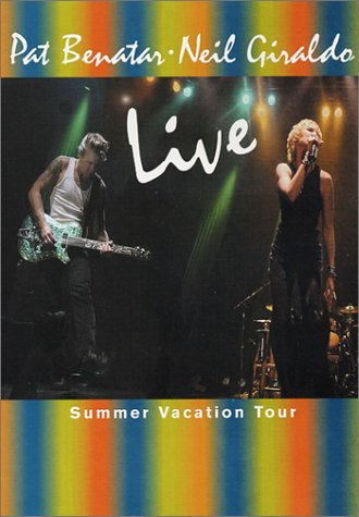 Pat Benatar & Neil Giraldo - Live (Summer Vacation Tour)