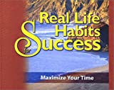 img - for Real Life Habits for Success: Maximize Your Time book / textbook / text book