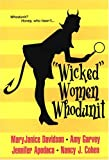 """Wicked"" Women Whodunit: WITH Letters to My Readers AND Single White Dead Guy AND Fast Boys AND Three Men and a Body"