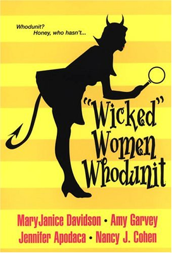 Wicked Women Whodunit, MARYJANICE DAVIDSON, AMY GARVEY, JENNIFER APODACA, NANCY COHEN