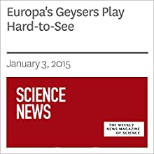 Europa's Geysers Play Hard-to-See (       UNABRIDGED) by Andrew Grant Narrated by Mark Moran