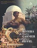 img - for Les Riviera de Charles Garnier et Gustave Eiffel : Le r ve de la raison,  dition bilingue fran ais-anglais book / textbook / text book