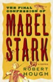 img - for The Final Confession of Mabel Stark book / textbook / text book
