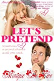 Lets Pretend (Romantic Comedy, Contemporary, Second Chance, Sensual)