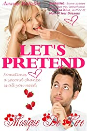 Let's Pretend (Romantic Comedy, Contemporary, Second Chance, Sensual)
