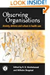 Observing Organisations: Anxiety, Def...