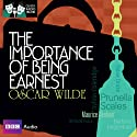 Classic Radio Theatre: The Importance of Being Earnest (Dramatised) Radio/TV von Oscar Wilde Gesprochen von: Jeremy Clyde, Richard Pasco, Prunella Scales, Maurice Denham