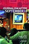 Journalism After September 11 (Communication and Society)