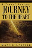 img - for JOURNEY TO THE HEART: A Travel Journal by Martin Aronson (2004-07-26) book / textbook / text book