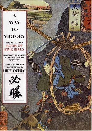 Way to Victory: The Annotated Book of Five Rings