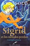 Sigrid et les Mondes perdus, tome 1 :...
