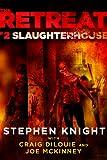 The Retreat #2: Slaughterhouse