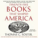 Twenty-Five Books That Shaped America (       UNABRIDGED) by Thomas C. Foster Narrated by Sean Pratt