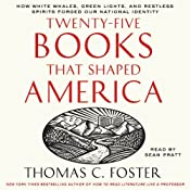 Twenty-Five Books That Shaped America | [Thomas C. Foster]